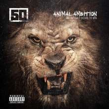 50 Cent: Animal Ambition An Untamed Desire to Win