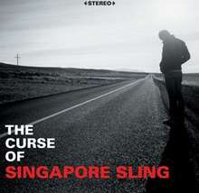 Singapore Sling: The Curse Of Singapore Sling