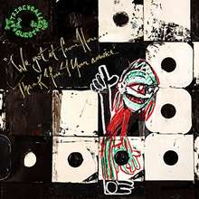 Tribe Called Quest: We got it From Here