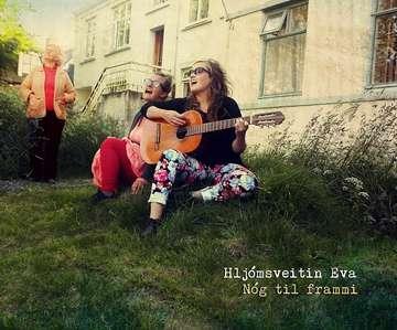 Hljómsveitin Eva: Nóg til frammi