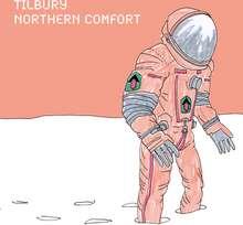 Tilbury: Northern Comfort
