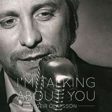 Geir Ólafsson: I´m Talking About You