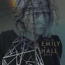 Emily Hall: Foile a deux