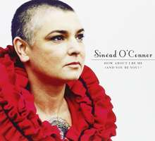 Sinead O'Connor: How About I Be Me (and You be You )