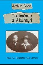 Arthur Gook: Trúboðinn á Akureyri