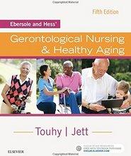 Ebersole and Hess' Gerontological Nusing and Healt