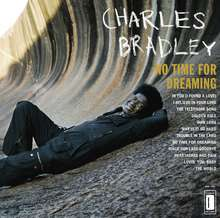 Charles Bradley: No Time For Dreaming