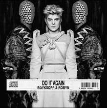 Royksopp & Robyn: Do It Again