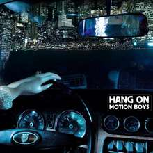 Motion Boys: Hang on