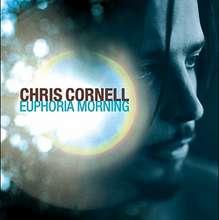 Chris Cornell: Euphoria morning