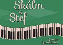 Gunnar Gunnarsson: Skálm & Stef