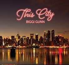 Biggi Gunn: This City