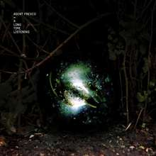 Agent Fresco: A Long Time Listening