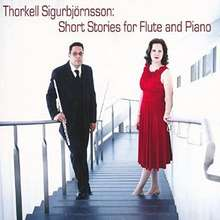Thorkell Sigurbjörnsson: Short Stories for Flute and Piano