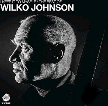 Wilko Johnson: I Keep It To Myself: Best of