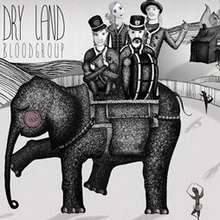 Bloodgroup:  Dry Land