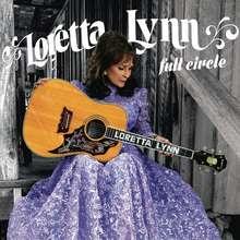 Loretta Lynn: Full circle