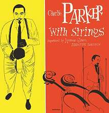 Charlie Parker: With Strings