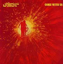 Chemical Brothers: Come With Us