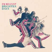 FM Belfast: Brighter Days