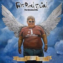 Fatboy Slim: Greatest Hits (Why Try Harder)