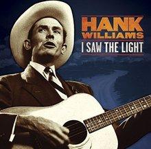 Hank Williams: Hank Williams: I Saw The Light