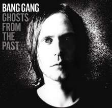 Bang Gang: Ghosts From The Past