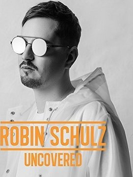 Robin Shulz: Uncovered