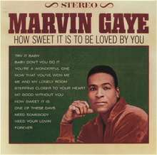 Marvin Gaye: How Sweet It Is To Be In