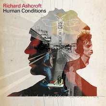 Richard Ashcroft: Human Conditions