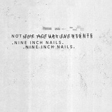 Nine Inch Nails: Not the Actual Even