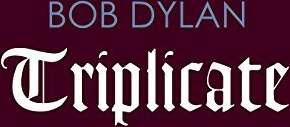 Bob Dylan: Triplicate BOX