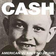 Johnny Cash: American VI: Ain't No Grave