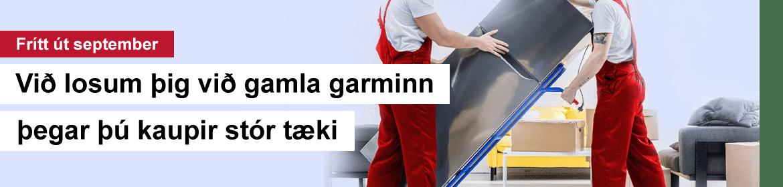 Við losum þig við gamla garminn frítt út september